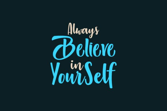 Download Free Always Believe In Yourself Graphic By Chairul Ma Arif Creative for Cricut Explore, Silhouette and other cutting machines.