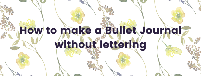 How to make a Bullet Journal without lettering