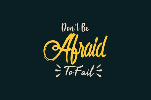 Download Free Don T Be Afraid To Fail Graphic By Chairul Ma Arif Creative for Cricut Explore, Silhouette and other cutting machines.