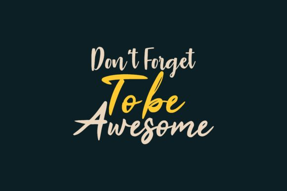 Download Free Don T Forget To Be Awesome Graphic By Chairul Ma Arif Creative for Cricut Explore, Silhouette and other cutting machines.