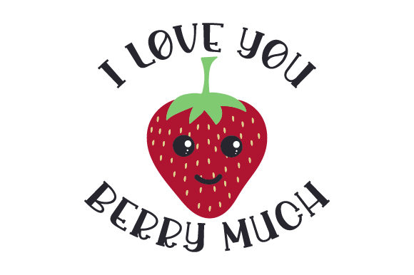 I Love You Berry Much Valentinstag Plotterdatei von Creative Fabrica Crafts