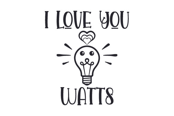Download Free I Love You Watts Svg Cut File By Creative Fabrica Crafts for Cricut Explore, Silhouette and other cutting machines.