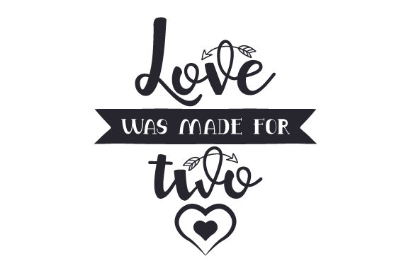 Love Was Made for Two Valentinstag Plotterdatei von Creative Fabrica Crafts