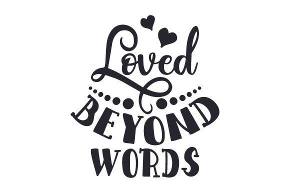 Loved Beyond Words Valentinstag Plotterdatei von Creative Fabrica Crafts