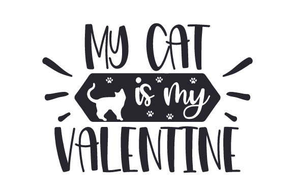 My Cat is My Valentine Valentinstag Plotterdatei von Creative Fabrica Crafts