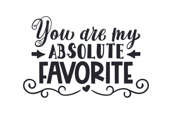 You Are My Absolute Favorite Valentinstag Plotterdatei von Creative Fabrica Crafts