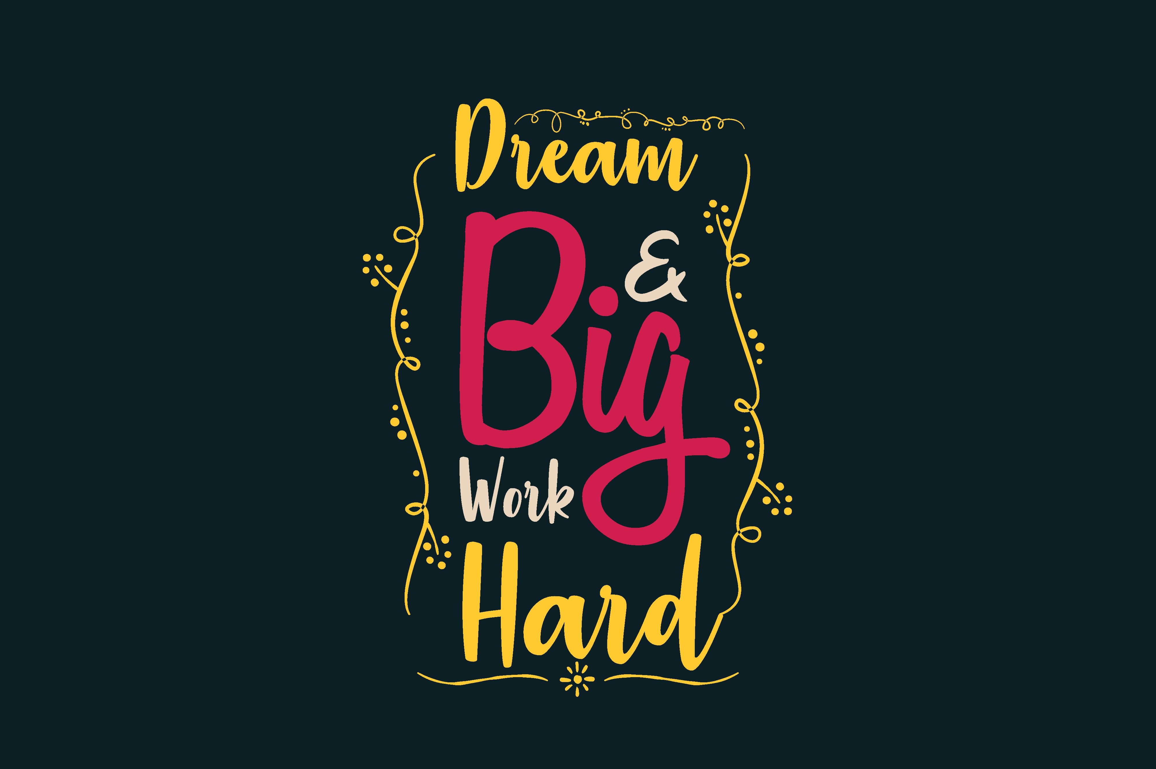 Download Free Dream Big Work Hard Graphic By Chairul Ma Arif Creative Fabrica SVG Cut Files