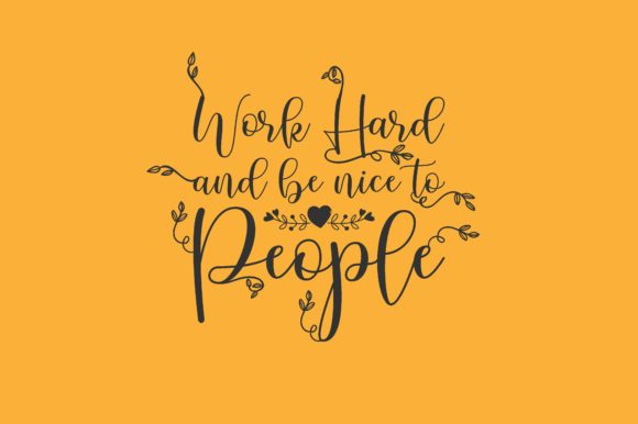 Download Free Work Hard And Be Nice To People Graphic By Chairul Ma Arif for Cricut Explore, Silhouette and other cutting machines.