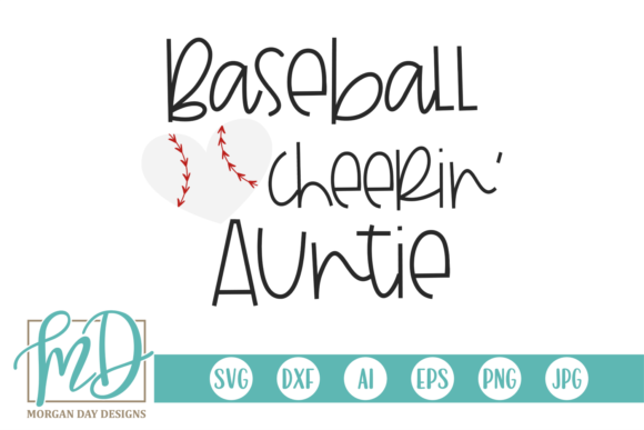 Print on Demand: Baseball Cheerin' Auntie Graphic Crafts By Morgan Day Designs