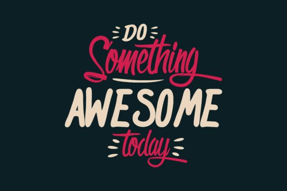 Download Free Do Something Awesome Today Graphic By Chairul Ma Arif Creative for Cricut Explore, Silhouette and other cutting machines.