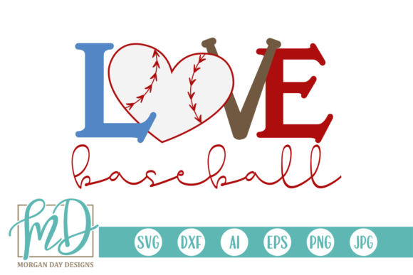 Print on Demand: Love Baseball Graphic Crafts By Morgan Day Designs