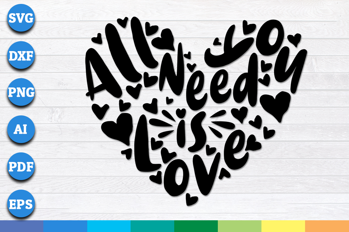 Download Free All You Need Is Love Graphic By Aartstudioexpo Creative Fabrica for Cricut Explore, Silhouette and other cutting machines.