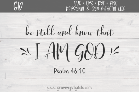 Download Free Be Still And Know That I Am God Graphic By Grammy S Digitals for Cricut Explore, Silhouette and other cutting machines.