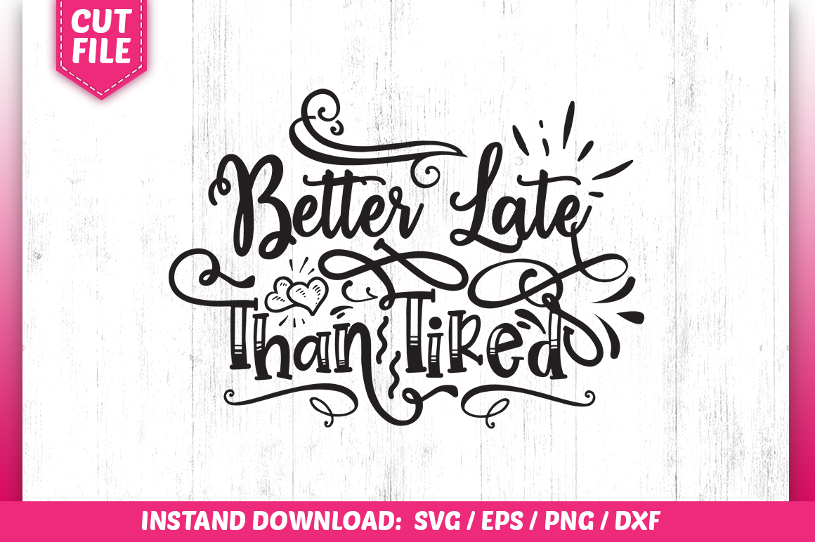 Download Free Better Late Than Tired Graphic By Subornastudio Creative Fabrica SVG Cut Files