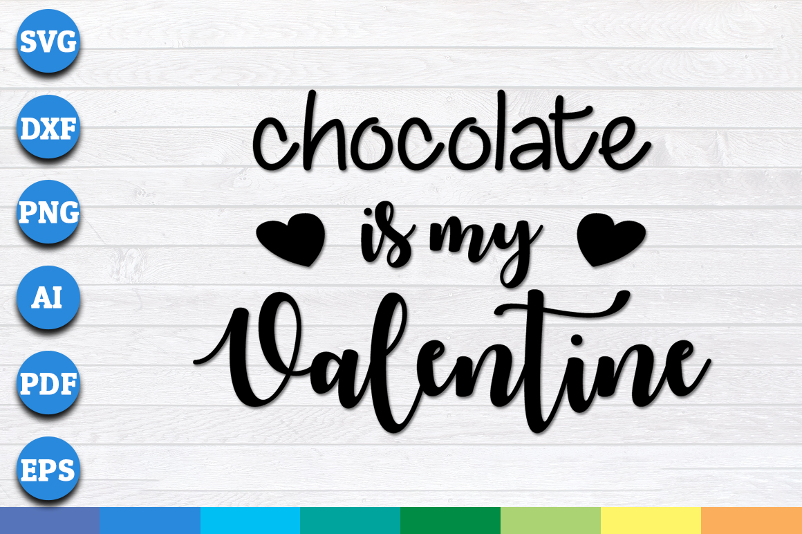 Download Free Chocolate Is My Valentine Graphic By Aartstudioexpo Creative for Cricut Explore, Silhouette and other cutting machines.