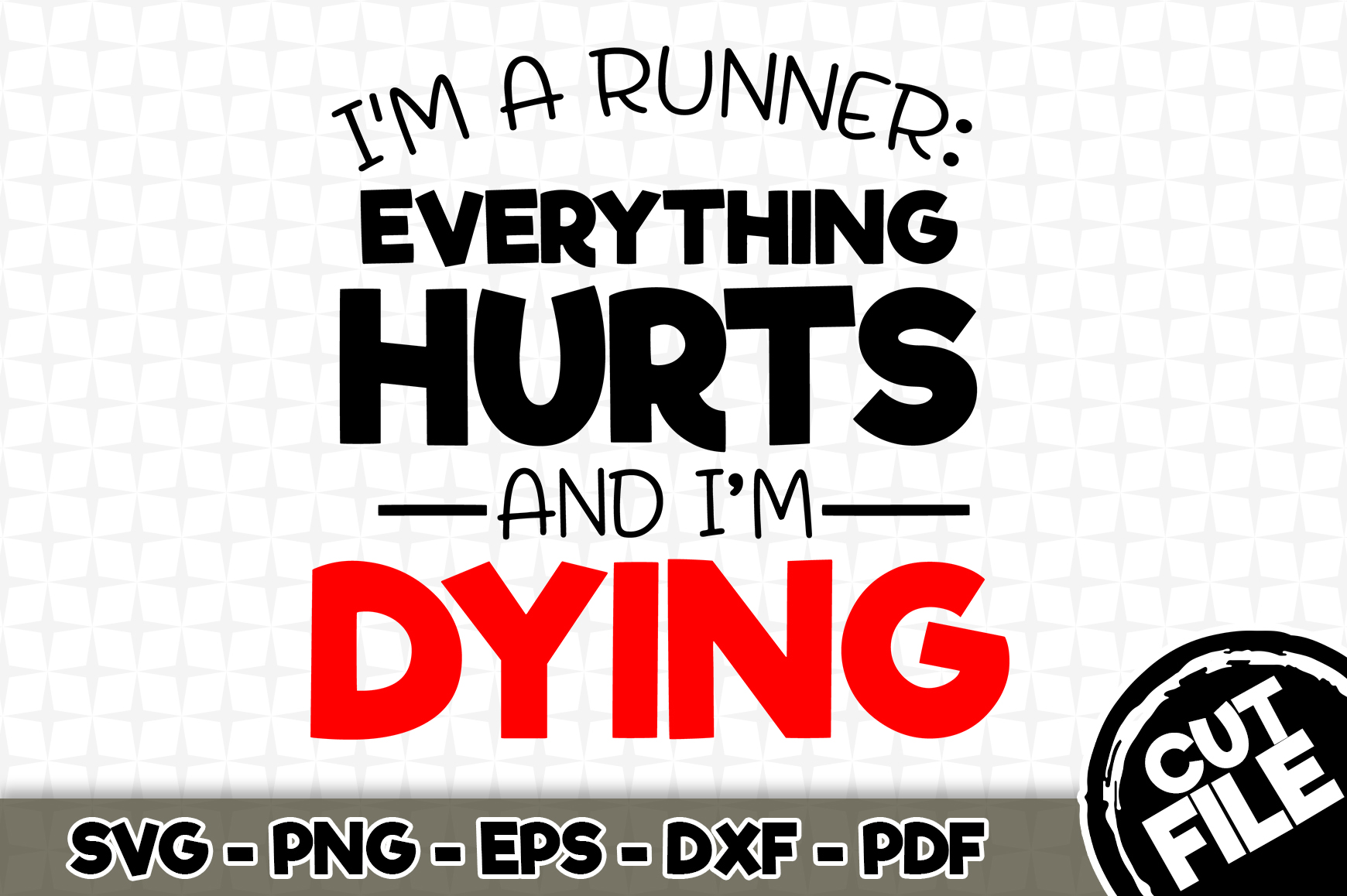 Download Free I M A Runner Everything Hurts Graphic By Svgexpress Creative for Cricut Explore, Silhouette and other cutting machines.