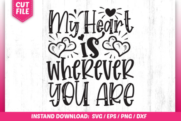 Download Free My Heart Is Wherever You Are Graphic By Subornastudio Creative for Cricut Explore, Silhouette and other cutting machines.