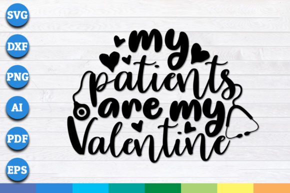 Download Free My Patients Are My Valentine Graphic By Aartstudioexpo for Cricut Explore, Silhouette and other cutting machines.