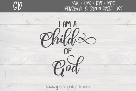 Download Free I Am A Child Of God Quote Graphic By Grammy S Digitals for Cricut Explore, Silhouette and other cutting machines.