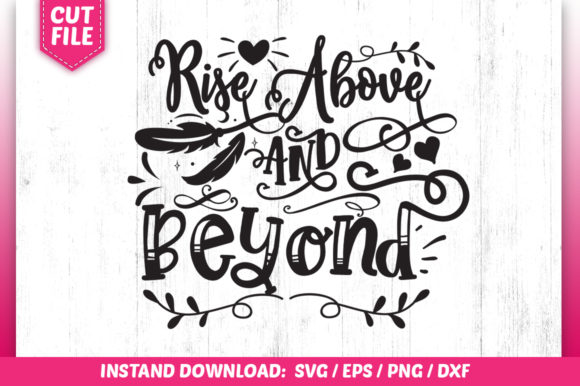 Download Free Rise Above Beyond Graphic By Subornastudio Creative Fabrica for Cricut Explore, Silhouette and other cutting machines.