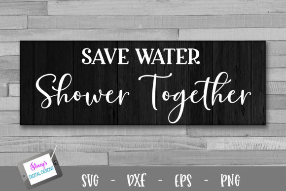 Download Free Save Water Shower Together Graphic By Stacysdigitaldesigns for Cricut Explore, Silhouette and other cutting machines.