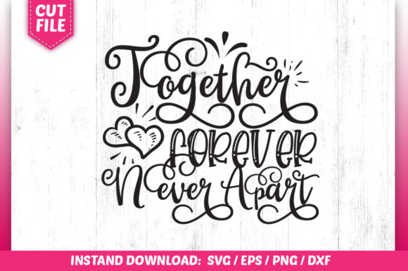 Download Free Together Forever Never Apart Graphic By Subornastudio Creative for Cricut Explore, Silhouette and other cutting machines.