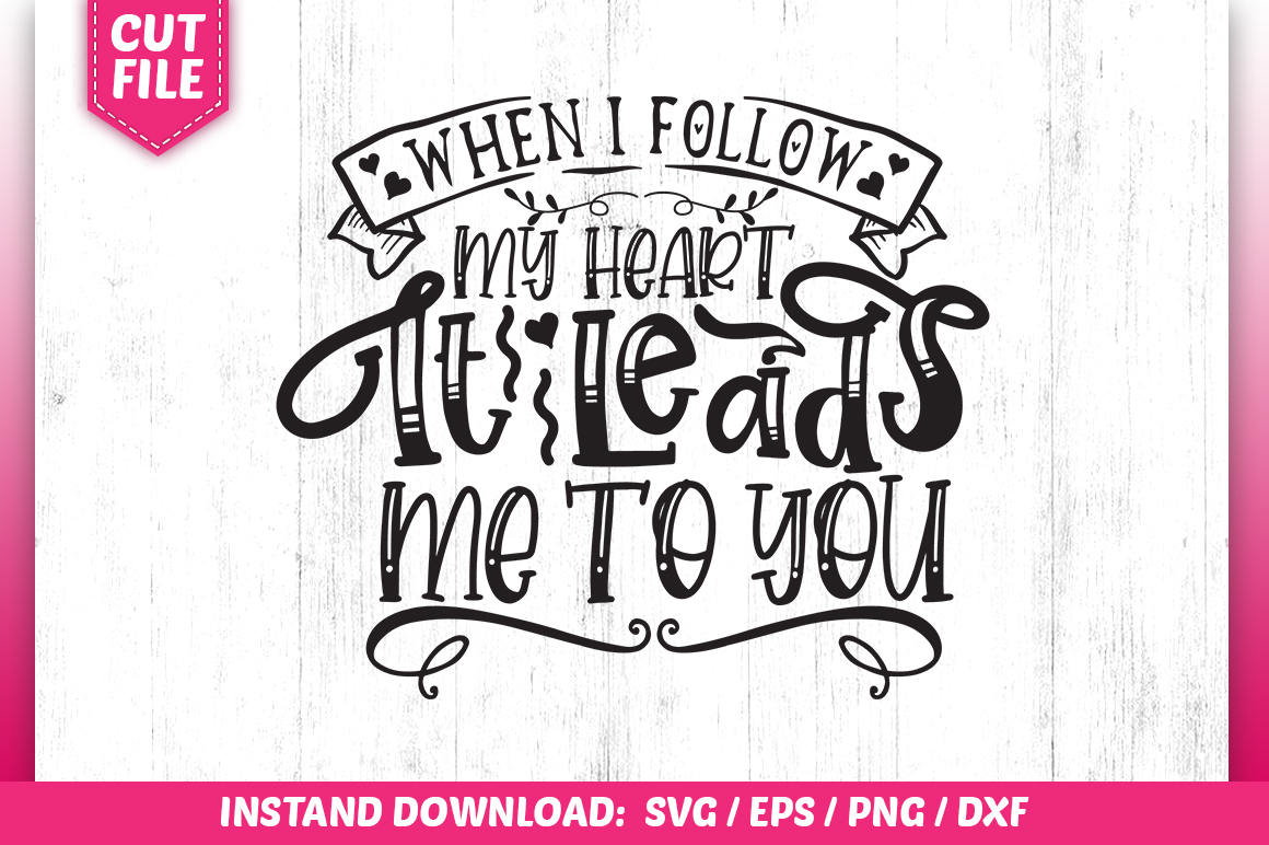 Download Free When I Follow My Heart Graphic By Subornastudio Creative Fabrica for Cricut Explore, Silhouette and other cutting machines.