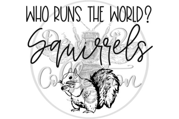 Print on Demand: Who Runs the World? Squirrels Graphic Crafts By dannibe7