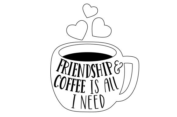 Download Free Friendship And Coffee Is All I Need Svg Cut File By Creative for Cricut Explore, Silhouette and other cutting machines.