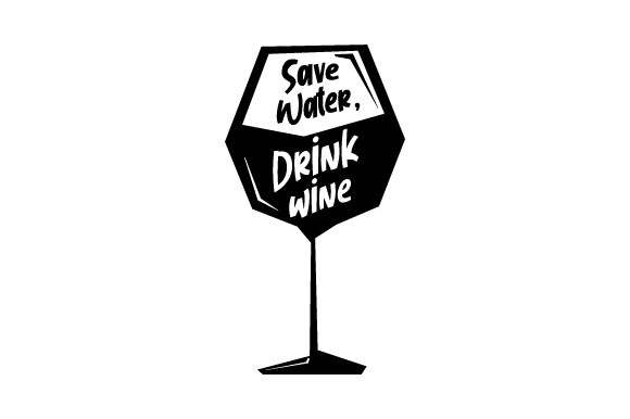 Save Water, Drink Wine Wine Craft Cut File By Creative Fabrica Crafts - Image 2
