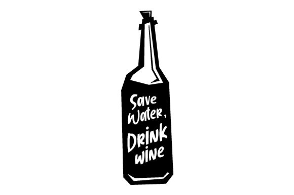Download Free Save Water Drink Wine Svg Cut File By Creative Fabrica Crafts SVG Cut Files