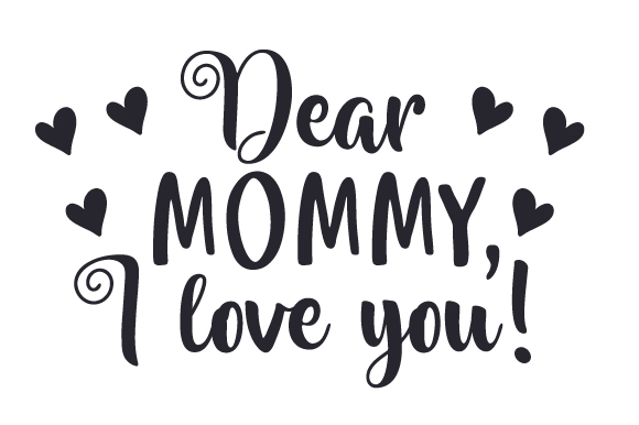 Download Free Dear Mommy I Love You Svg Cut File By Creative Fabrica Crafts for Cricut Explore, Silhouette and other cutting machines.