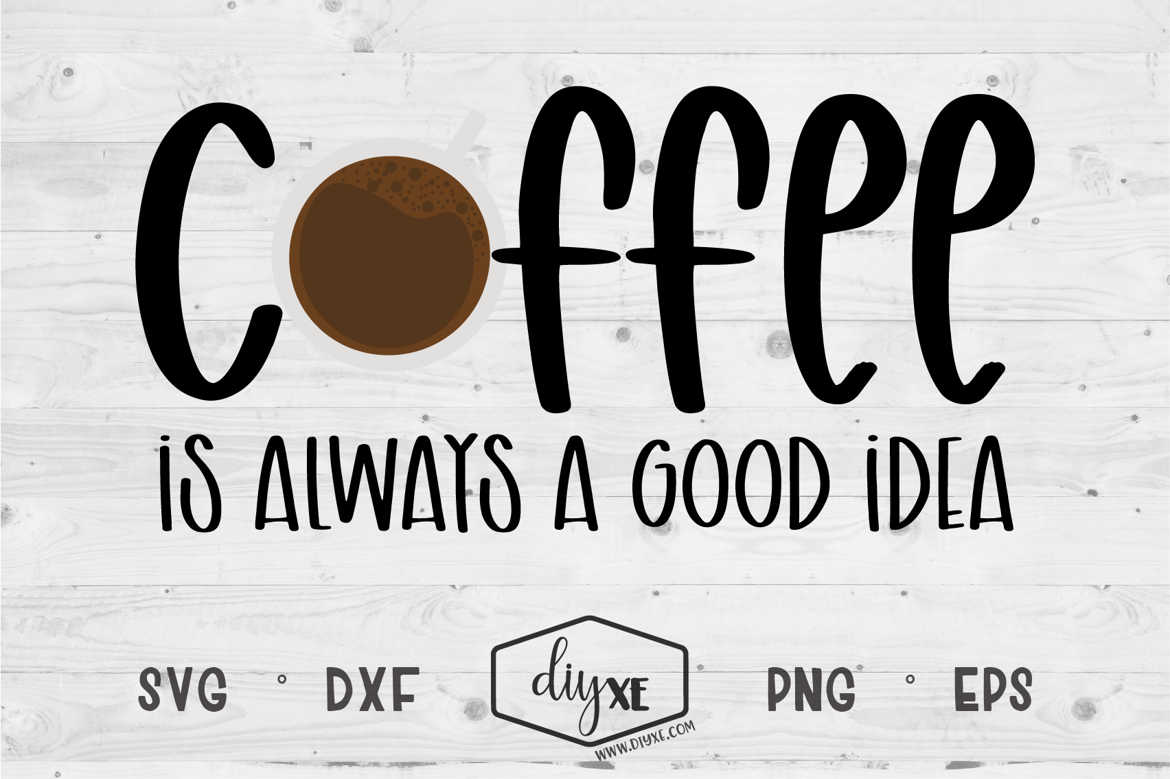Download Free Coffee Is Always A Good Idea Graphic By Sheryl Holst Creative for Cricut Explore, Silhouette and other cutting machines.