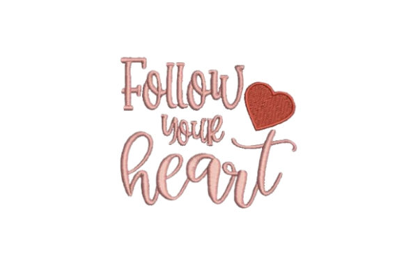 Follow Your Heart Valentine's Day Embroidery Design By Embroidery Designs - Image 1