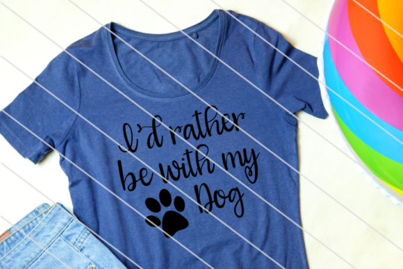 Print on Demand: I'd Rather Be with My Dog Graphic Crafts By Amy Anderson Designs