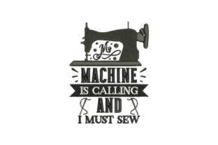 My Machine is Calling and I Must Sew Sewing & Crafts Embroidery Design By Embroidery Designs