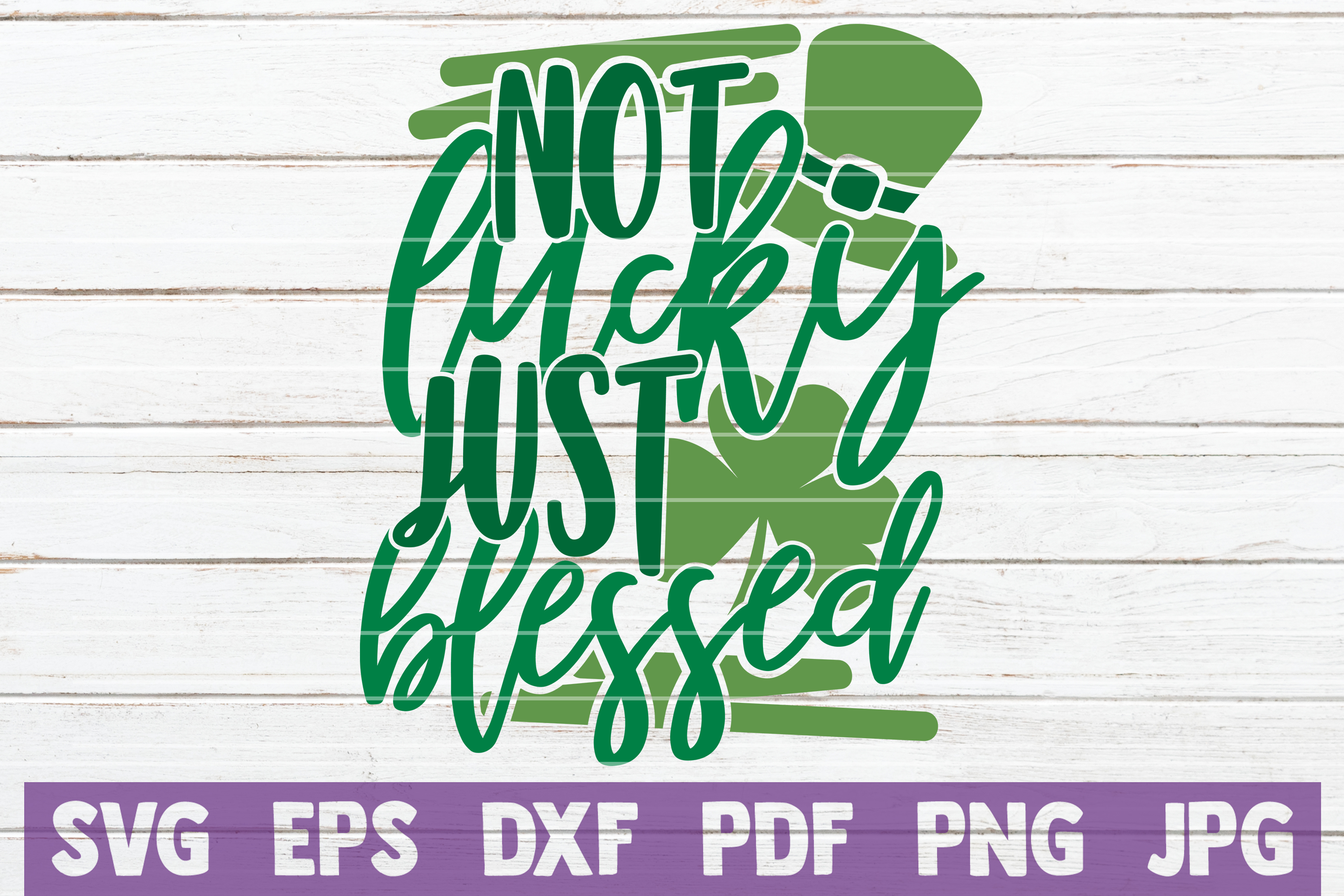 Download Free Not Lucky Just Blessed Graphic By Mintymarshmallows Creative for Cricut Explore, Silhouette and other cutting machines.