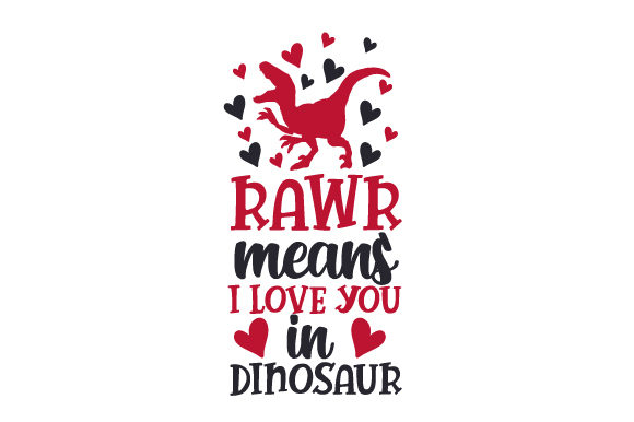 Rawr Means I Love You in Dinosaur Animales Archivo de Corte Craft Por Creative Fabrica Crafts