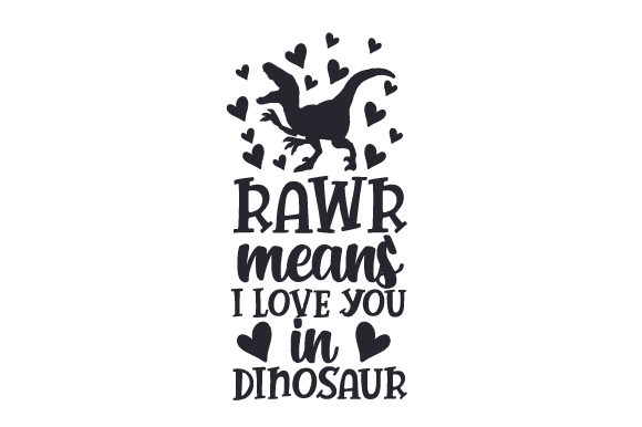 Rawr Means I Love You in Dinosaur Animals Craft Cut File By Creative Fabrica Crafts - Image 2