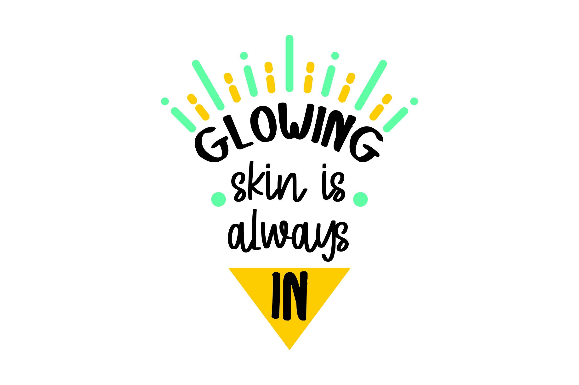 Download Free Glowing Skin Is Always In Svg Cut File By Creative Fabrica for Cricut Explore, Silhouette and other cutting machines.