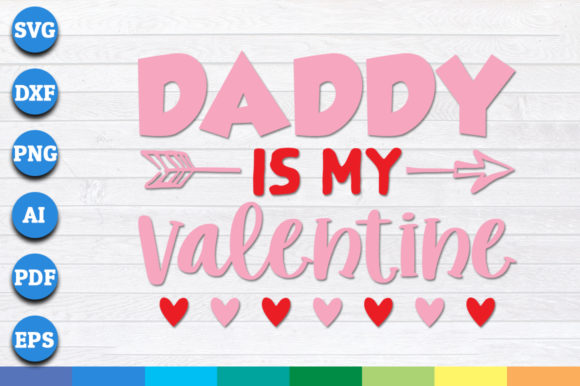 Download Free Daddy Is My Valentine Graphic By Aartstudioexpo Creative Fabrica for Cricut Explore, Silhouette and other cutting machines.