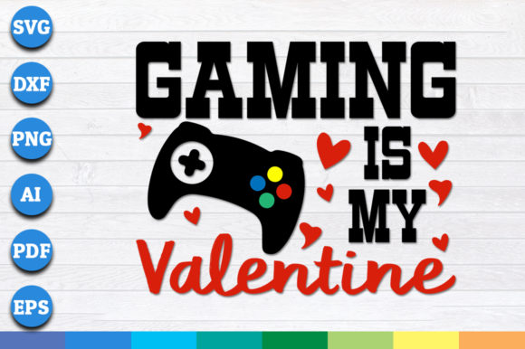 Download Free Gaming Is My Valentine Graphic By Aartstudioexpo Creative Fabrica for Cricut Explore, Silhouette and other cutting machines.