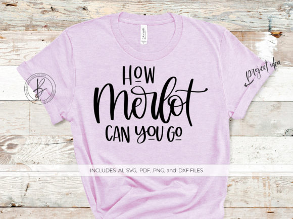 Print on Demand: How Merlot Can You Go Graphic Crafts By BeckMcCormick - Image 1