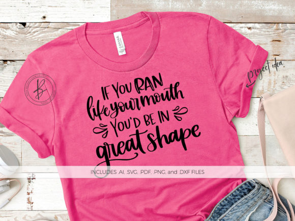 Print on Demand: If You Ran Like Your Mouth Graphic Crafts By BeckMcCormick