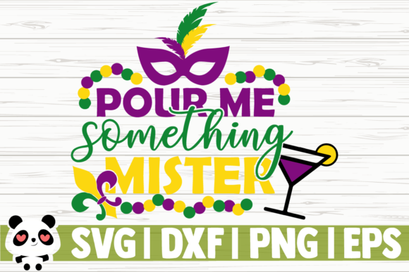 Download Free Pour Me Something Mister Graphic By Creativedesignsllc for Cricut Explore, Silhouette and other cutting machines.