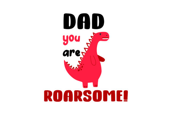 Dad You Are Roarsome! Father's Day Craft Cut File By Creative Fabrica Crafts