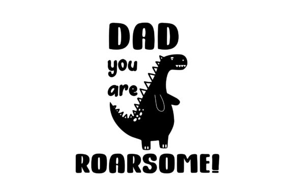Download Free Dad You Are Roarsome Svg Cut File By Creative Fabrica Crafts for Cricut Explore, Silhouette and other cutting machines.
