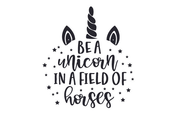 Be a Unicorn in a Field of Horses Fairy tales Craft Cut File By Creative Fabrica Crafts - Image 2