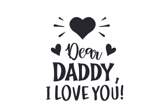 Download Free Dear Daddy I Love You Svg Cut File By Creative Fabrica Crafts SVG Cut Files
