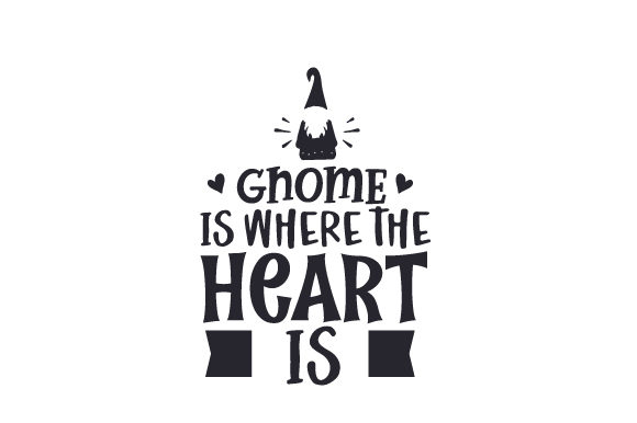 Download Free Gnome Is Where The Heart Is Svg Cut File By Creative Fabrica for Cricut Explore, Silhouette and other cutting machines.